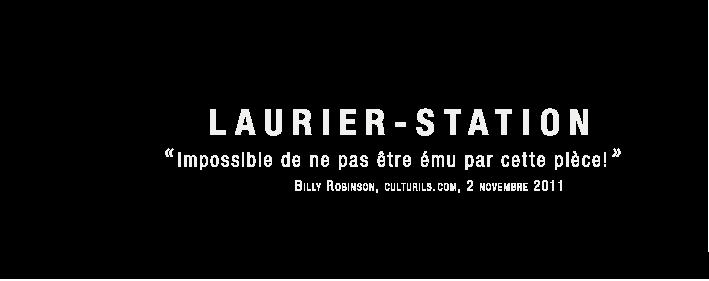 Laurier-Station, La Compagnie dramatique du Québec