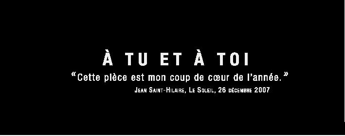 À tu et à toi, Compagnie dramatique du Québec